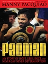 Pacman (eBook): My Story of Hope, Resilience, and Never-Say-Never Determination